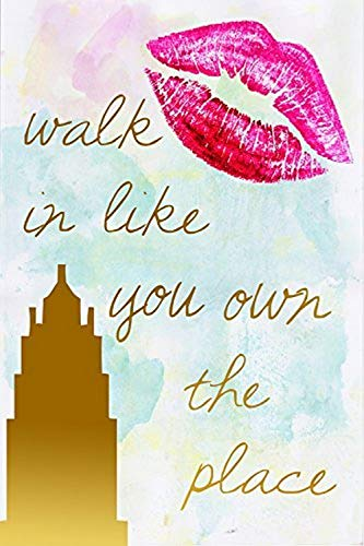Buyartforless Walk Like You Own The Place Quote 18x12 Art Print Poster by Claudia Schöen Made IN The USA! von Buyartforless