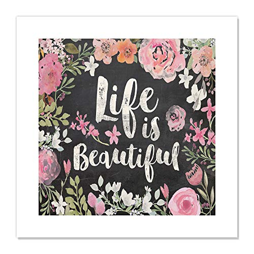 "Casa Fine Arts Life is Beautiful Floral Pink Inspirational Quotes Chalk Board Wall Art Archival Print, 20"" x 20"" von Casa Fine Arts"