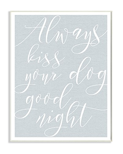 "The Stupell Home Décor Collection Wandschild ""Always Kiss Your Dog"", 25,4 x 38,1 cm, Blau von The Stupell Home Decor Collection"